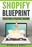 img - for Shopify Blueprint: Creating A Passive Income book / textbook / text book