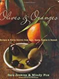 Olives & Oranges: Recipes and Flavor Secrets from Italy, Spain, Cyprus, and Beyond by Sara Jenkins (8-Sep-2008) Hardcover
