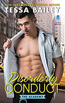 Disorderly Conduct: The Academy by [Bailey, Tessa]