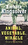 img - for Animal, Vegetable, Miracle: Our Year of Seasonal Eating by Kingsolver, Barbara (2007) Hardcover book / textbook / text book