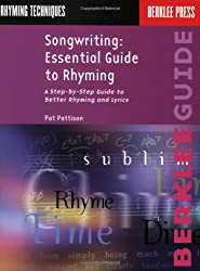 Songwriting Essential Guide to Rhyming: A Step-by-step Guide to Better Rhyming and Lyrics