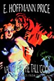 Valley of the Tall Gods and Other Tales from the Pulps, E. Hoffmann Price, 1434468275