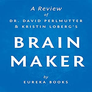 Brain Maker by Dr. David Perlmutter and Kristin Loberg Audiobook