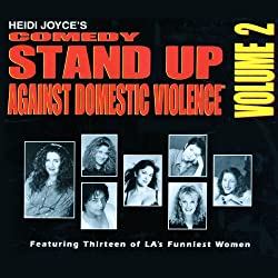 Heidi Joyce's Comedy Stand-Up Against Domestic Violence, Volume 2