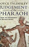 Front cover for the book Judgement of the Pharaoh: Crime and Punishment in Ancient Egypt by Joyce Tyldesley