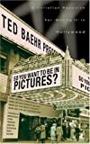 """So You Want to Be in Pictures? - A Christian Resource for """"Making It"""" in Hollywood, Theodore Baehr, 0805431926"""