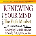 Renewing Your Mind the Faith Mindset to Fight on and Win: Now Faith Is the Substance of Your Victory Audiobook by Lynn Davis Narrated by Francie Wyck