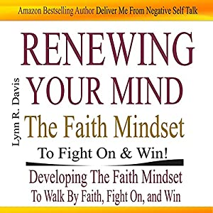 Renewing Your Mind the Faith Mindset to Fight on and Win Audiobook
