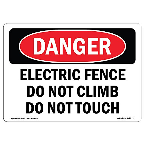OSHA Danger Sign - Electric Fence Do Not Climb Do Not Touch | Rigid Plastic Sign | Protect Your Business, Construction Site, Shop Area | Made in The USA