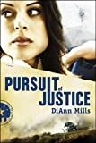 Pursuit of Justice, DiAnn Mills, 1414320523