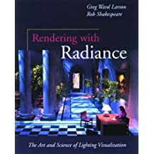 Rendering with Radiance (The Morgan Kaufmann Series in Computer Graphics) by Gregory Ward Larson (1998-03-15)
