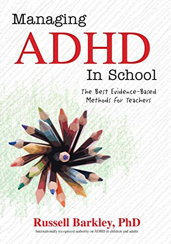 Beyond Medication Evidence Based Adhd >> Managing Adhd In School The Best Evidence Based Methods For