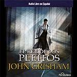 El Rey de Los Pleitos [The King of Torts] | John Grisham