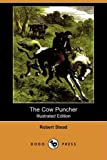 The Cow Puncher, Robert Stead, 1409960838