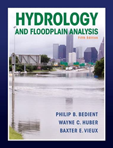 hydrology and floodplain analysis 5th edition philip b bedient rh amazon com Water Cycle Water Quality