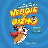 Wedgie & Gizmo (Wedgie & Gizmo series, Book 1)