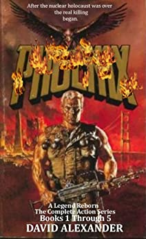 Phoenix (The Complete Action Series) by [Alexander, David]