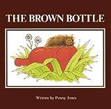 The Brown Bottle, Penny Jones, 0894861700