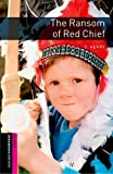 Oxford Bookworms Library: The Ransom of Red Chief: Starter: 250-Word Vocabulary (Oxford Bookworms: Starter) by Shipton, Paul (2008) Paperback