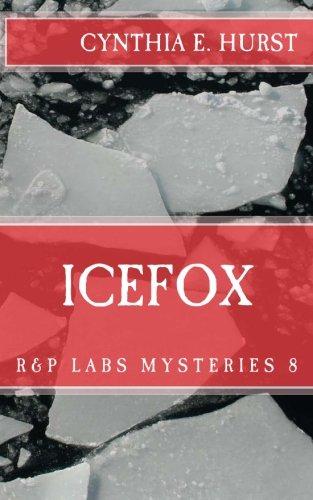 Download Icefox (R&P Labs Mysteries) (Volume 8) pdf epub