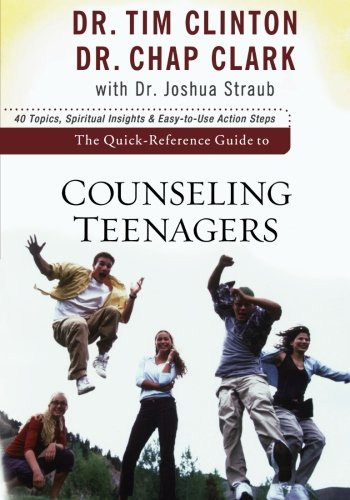The Quick-Reference Guide to Counseling Teenagers (Outlet Clinton)