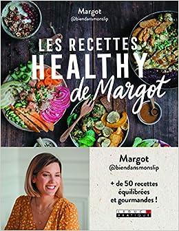 Amazon.fr , Les recettes healthy de Margot , MARGOT@biendansmonslip , Livres