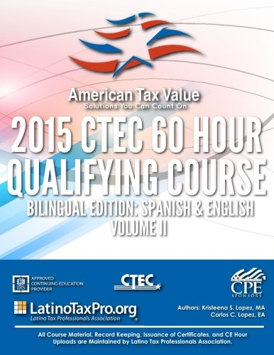 American Tax Value 2015 CTEC 60 Hour Qualifying Course Bilingual Edition: Spanish & English Volume II: Volume II (Vo