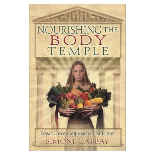 Nourishing the Body Temple: Edgar Cayce's Approach for sale  Delivered anywhere in USA