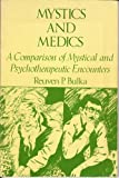 Mystics and Medics : A Comparison of Mystical and Psychotherapeutic Encounters, Reuven P. Bulka, 0877053774