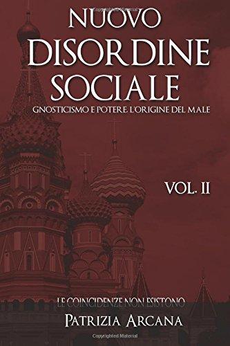 Nuovo Disordine Sociale, Vol. 2: Gnosticismo e Potere, l'Origine del Male (Volume 2) (Italian Edition) pdf epub