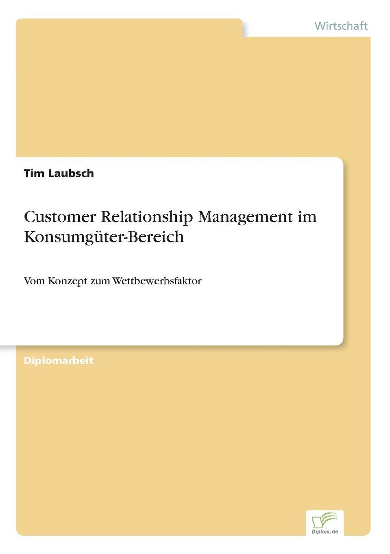 Customer Relationship Management im Konsumgüter-Bereich: Vom Konzept zum Wettbewerbsfaktor (German Edition) PDF
