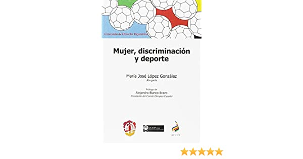 Mujer, discriminación y deporte (Derecho deportivo): Amazon.es ...