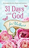 31 Days with God for Mothers, Barbour Publishing, Inc. Staff, 1624168833