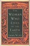 The Woman Who Lives in the Earth, Swain Wolfe, 0060174110