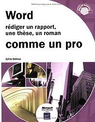 Word : Rédiger un rapport, une thèse, un roman comme un pro.