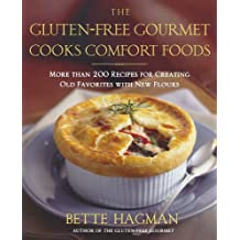 The Gluten-Free Gourmet Cooks Comfort Foods: Creating Old Favorites with the New Flours by Bette Hagman (2005-01-01)