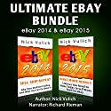 Ultimate eBay Bundle: eBay 2014 & eBay 2015 Audiobook by Nick Vulich Narrated by Richard Rieman