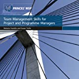 Team management skills for project and programme managers (Focus on Skills Series)