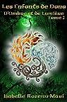 Les Enfants de Dana - D'Ombre et de Lumière: Fantasy par Rozenn-Mari