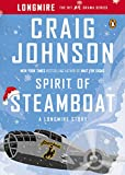 Spirit of Steamboat: A Longmire Story (Walt Longmire Mysteries)