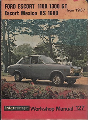 Ford Escort 1100, 1300, GT Escort Mexico, RS1600 Workshop Manual