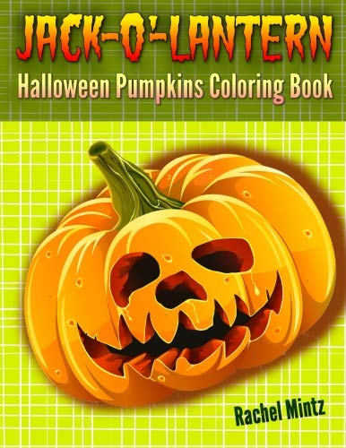 Jack-o'-Lantern - Halloween Pumpkins Coloring Book: Happy Halloween Drawings For Children, Pages For Boys & -