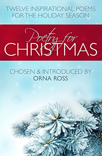poetry for christmas twelve inspirational poems for the holiday season by ross orna