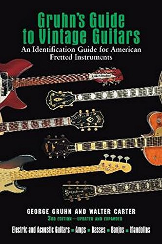 Gruhn's Guide to Vintage Guitars: Updated and Revised Third Edition from George Gruhn