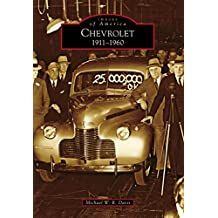 Chevrolet: 1911-1960 (Images of America)