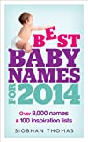 Best Baby Names For 2014, Siobhan Thomas, 009194810X