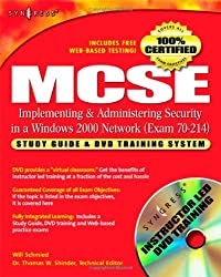 MCSE/MCSA Implementing and Administering Security in a Windows 2000 Network (Exam 70-214): Study Guide and DVD Training System