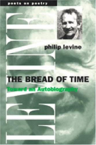 Download The Bread of Time: Toward an Autobiography (Poets On Poetry) ebook