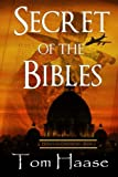 Secret of the Bibles, Tom Haase, 1494456907