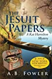The Jesuit Papers, A. Fowler, 1466263628